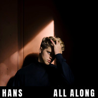 Hans - All Along