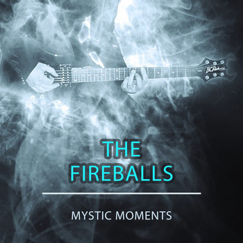 The Fireballs - Mystic Moments