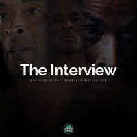 Fearless Motivation - The Interview (feat. David Goggins)