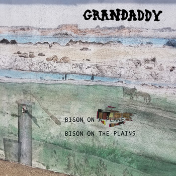 GRANDADDY - Bison on the Plains