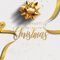 Paris Bennett - All I Need for Christmas