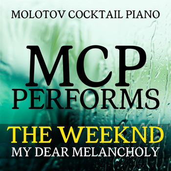 Molotov Cocktail Piano - MCP Performs The Weeknd: My Dear Melancholy