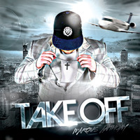 Marqus Anthony - Take Off (Remix) [feat. Dre Beeze & Flyzon3]