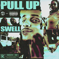 Swell - Pull Up (Explicit)