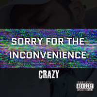 Crazy - Sorry for the Inconvenience (Explicit)
