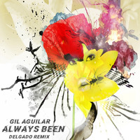Gil Aguilar - Always Been