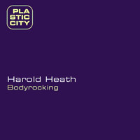 Harold Heath - Bodyrocking