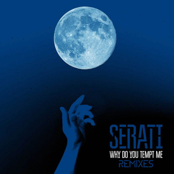 Serati - Why Do You Tempt Me - House Remixes