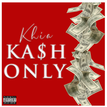 Khia - Ka$H Only (Explicit)