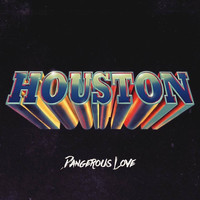 Houston - Dangerous Love