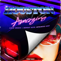 Houston - Amazing
