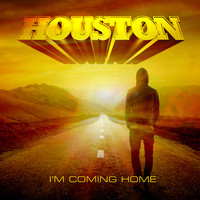 Houston - I'm Coming Home