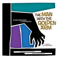 Elmer Bernstein - The Man With The Golden Arm (Original Soundtrack) (Remastered)