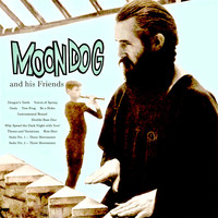 Moondog - Moondog And His Friends (Remastered)