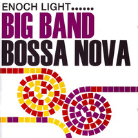 Enoch Light - Big Band Bossa Nova (Remastered)