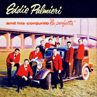 "Eddie Palmieri - And His Conjunto ""La Perfecta"" (Remastered)"