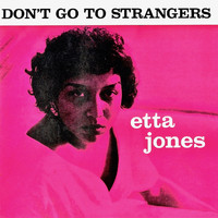 Etta Jones - Don't Go To Strangers (Remastered)
