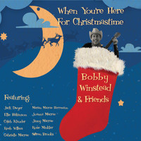 Bobby Winstead - When You're Here for Christmastime