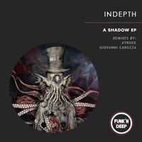 Indepth - A Shadow