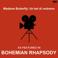 "APM Music - Madame Butterfly: Un bel di vedremo (As Featured in the Movie ""Bohemian Rhapsody"")"