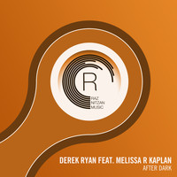 Derek Ryan feat. Melissa R. Kaplan - After Dark