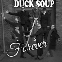 Duck Soup - Duck Soup Forever