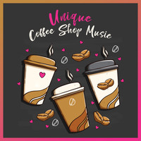 Coffee Shop Jazz - Unique Coffee Shop Music