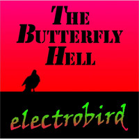 The Butterfly Hell - Electrobird
