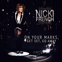 Nicki French - On Your Marks, Get Set, Go Away