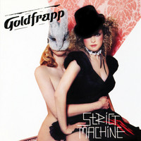 Goldfrapp - Strict Machine