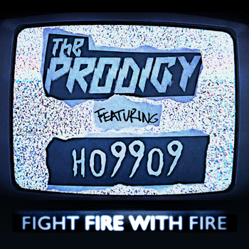 The Prodigy - Fight Fire with Fire (feat. Ho99o9)