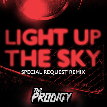 The Prodigy - Light Up the Sky (Special Request Remix)
