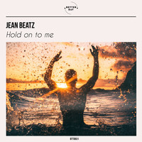 Jean Beatz - Hold on to Me
