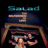 Salad - The Selfishness of Love