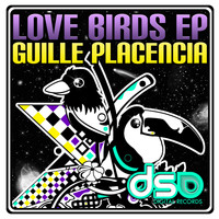 Guille Placencia - Love Birds EP
