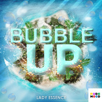 Lady Essence - Bubble Up