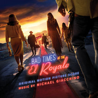 Michael Giacchino - Bad Times at the El Royale (Original Motion Picture Score)