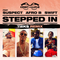 Kenny Allstar feat. Suspect, Afro B & Swift - Stepped In (Sexy Back) [TIEKS Remix]