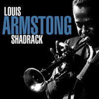 Louis Armstrong - Shadrack
