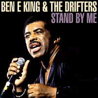 The Drifters - Ben E. King & The Drifters - Stand By Me