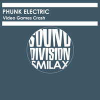 Phunk Electric - Video Games Crash