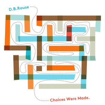 D.B. Rouse - Choices Were Made (Explicit)