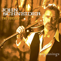 John Schneider - The Odyssey: Beginnings