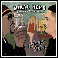 Mikal Herb - Amor Falso (feat. Robert Ledesma)