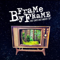 Frame By Frame - Fast Days Fast Nights - EP