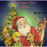 The Trees - Christmas Time Is Here