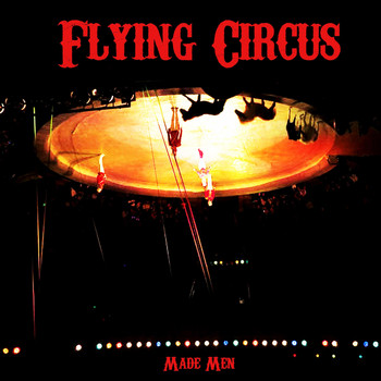 Made Men - Flying Circus