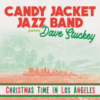 Candy Jacket Jazz Band - Christmas Time in Los Angeles (feat. Dave Stuckey)