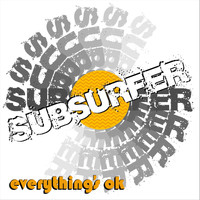 Subsurfer - Everything's Ok
