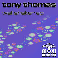 Tony Thomas - Wall Shaker EP